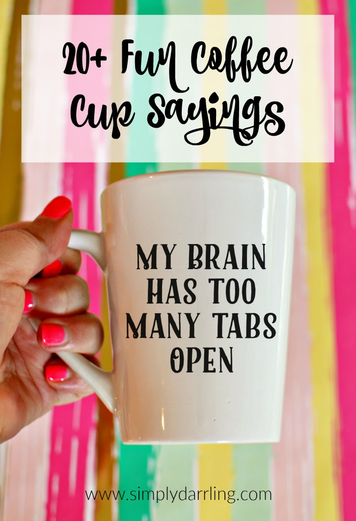 20+ Fun Coffee Cup Sayings - Simply {Darr}ling