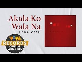 Akala Ko Wala Na by Adda Cstr [Official Lyric Video]