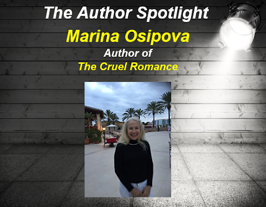 Author Spotlight: Marina Osipova, author of The Cruel Romance