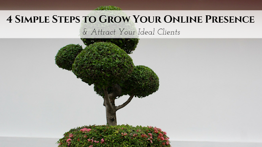 4 Simple Steps to Grow Your Online Presence & Attract Your Ideal Clients • My Lead System PRO - MyLeadSystemPRO
