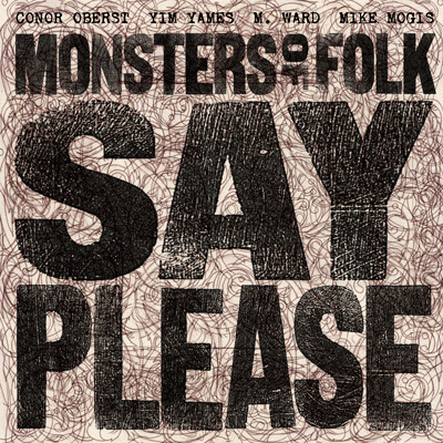 Monsters of Folk - Say Please