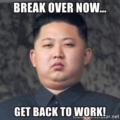 Break Over Now...get Back To Work! Pictures, Photos, and ...