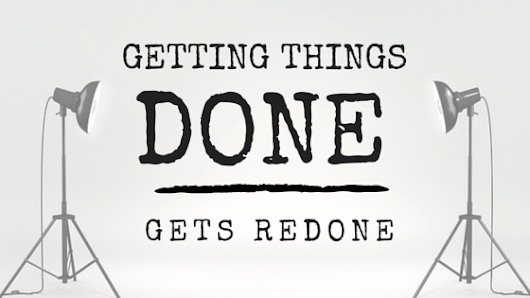 Getting things done gets redone