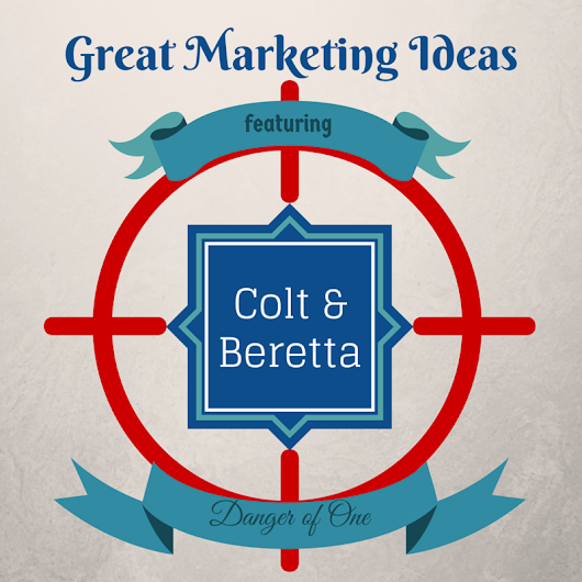 You Never Want to Only Have ONE Stream of Leads or Revenue<br/>(Marketing Lesson from Colt and Beretta)