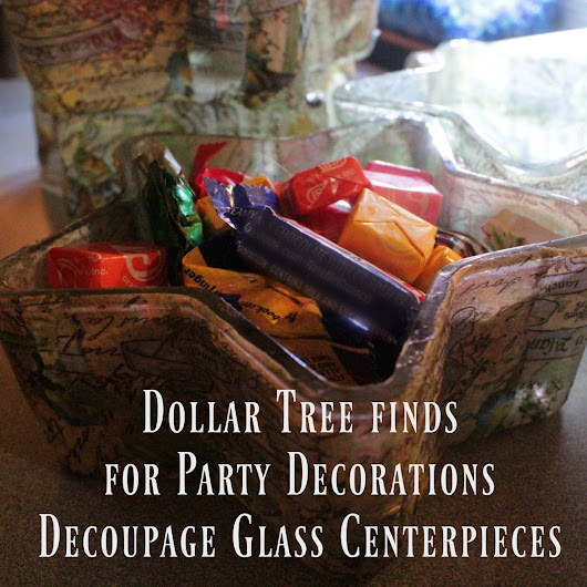 Dollar Tree finds for Party Decorations – DIY Decoupage Glass Centerpieces