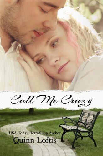 Call Me Crazy by Quinn Loftis