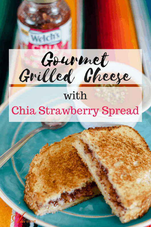 Gourmet Grilled Cheese with Chia Strawberry Fruit Spread - An Alli Event