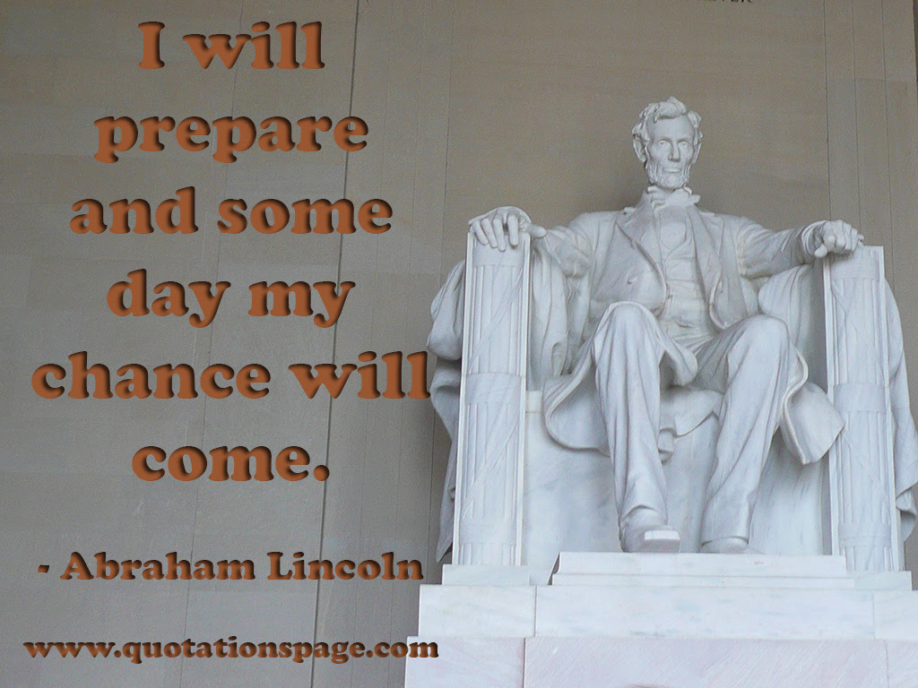 Quote Details Abraham Lincoln I Will Prepare And The