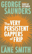 http://www.barnesandnoble.com/w/very-persistent-gappers-of-frip-george-saunders/1102329360?ean=9780812989632