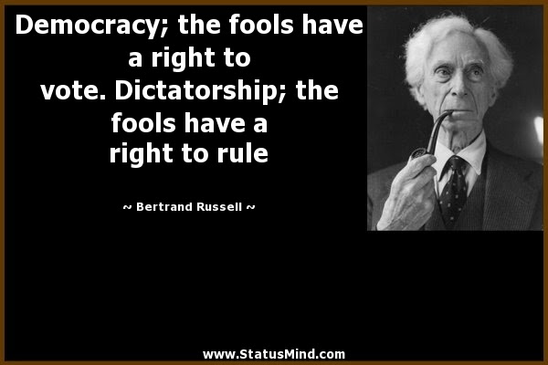 Democracy The Fools Have A Right To Vote Statusmindcom