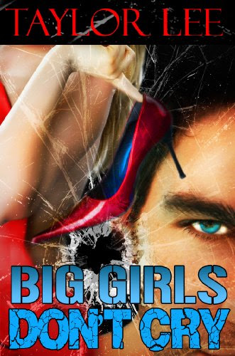 Big Girls Don't Cry: Sexy Romantic Suspense (Book 1 in The Blonde Barracuda's Sizzling Suspense Series) by Taylor Lee