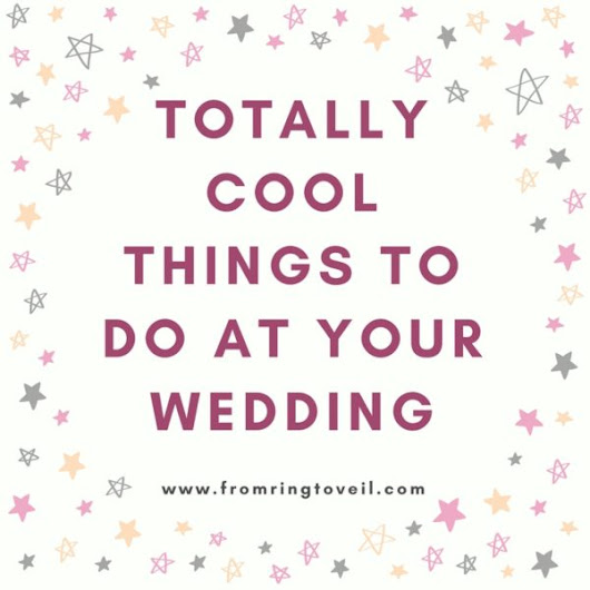 125 - Totally Cool Things To Do At Your Wedding | From Ring to Veil Wedding Planning Podcast