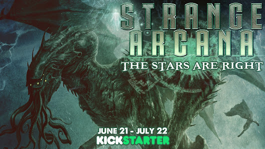 STRANGE ARCANA: The Stars Are Right Anthology