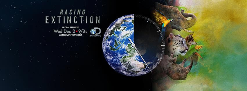 Racing Extinction - Discovery Channel Global Premiere, December 2, 9pm EST.