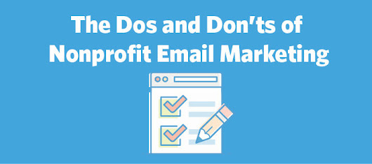 The Dos and Don'ts of Nonprofit Email Marketing | Constant Contact Blogs