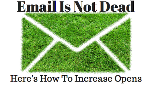 Email Marketing Is Not Dead - 5 Tips For Increasing Open Rate & Click-Throughs - Convert With Content