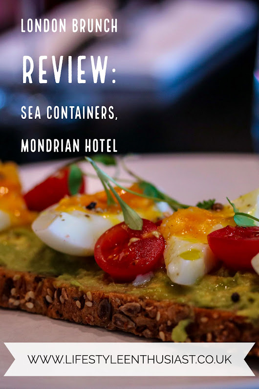 The Sea Containers Bottomless Brunch at the Mondrian Hotel - The Lifestyle Enthusiast