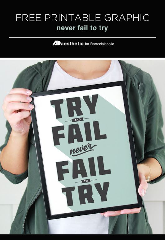 Remodelaholic | Free Motivational Printable: Never Fail to Try