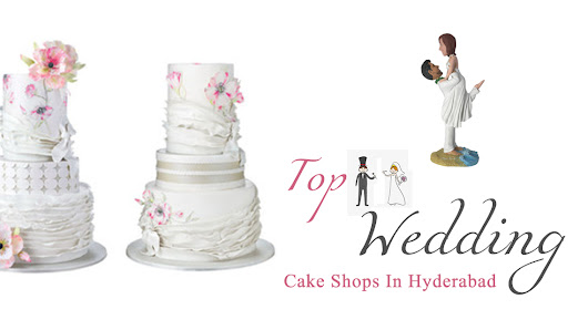 TOP 11 WEDDING CAKE SHOPS IN HYDERABAD