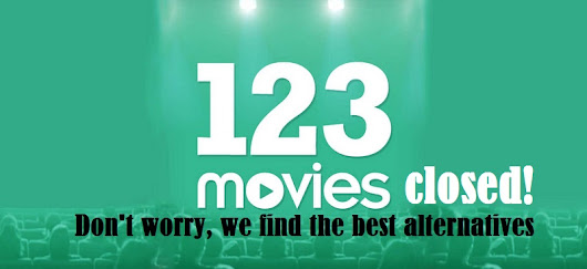 123movies closed! Don't worry, we find out the best alternatives