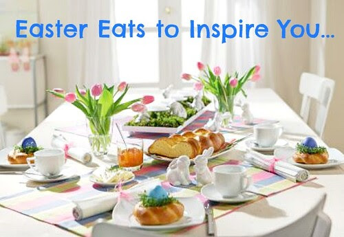 Easter Eats to Inspire You...
