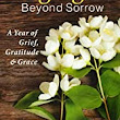 SINGING BEYOND SORROW: A Year of Grief, Gratitude, and Grace ~Carole Marie Downing –