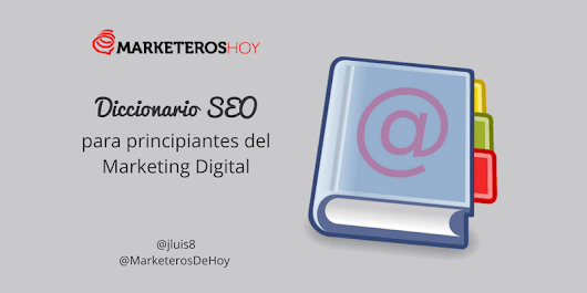 Diccionario SEO para Principiantes del Marketing Digital