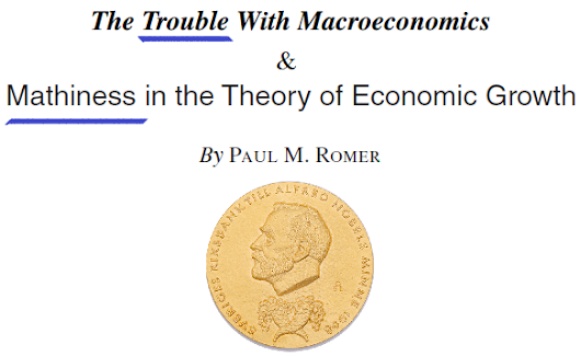 Nobel winner Paul Romer on the backwardness of economics and economists' misleading use of math