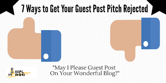 7 Ways to Get Your Guest Post Pitch Rejected - Legalmorning