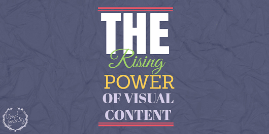 The Rising Power of Visual Content - Visual Contenting