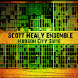 Hudson City Suite, by The Scott Healy Ensemble