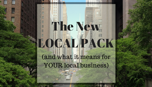 The New Local Pack (and what it means for your local business)