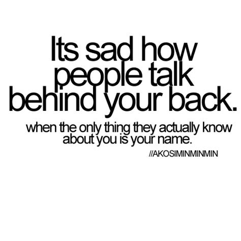 People Will Talk Behind Your Back Quotes