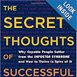 The Secret Thoughts of Successful Women: Why Capable People Suffer from the Impostor Syndrome and How to Thrive in Spite of It: Valerie Young: 9780307452719: Amazon.com: Books