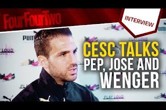 Video: Cesc Fabregas talks Pep Guardiola, Jose Mourinho and Arsene Wenger