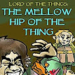 Lord of the Things: The Mellow Hip of the Thing - Kindle edition by by Dave Seaman. Literature & Fiction Kindle eBooks @ Amazon.com.