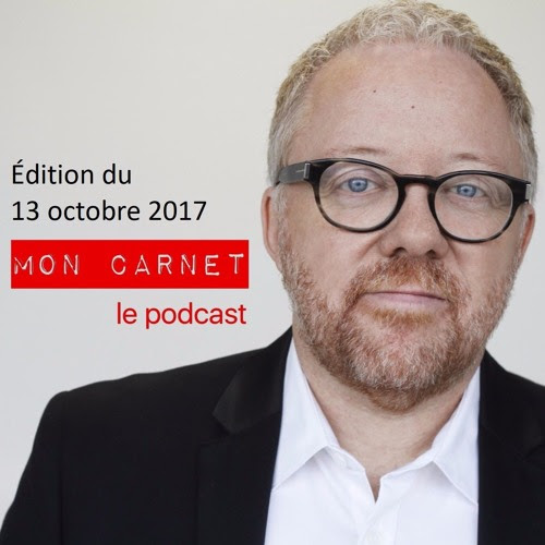 Mon Carnet - 171013 by Mon Carnet, le podcast
