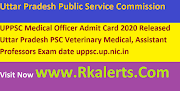 The post UPPSC Medical Officer Admit Card 2020 Released Uttar Pradesh PSC Veterinary Medical, Assistant Professors Exam date uppsc.up.nic.in first appeared on Rkalerts.com.