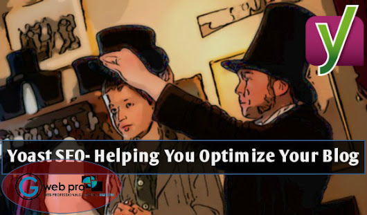 How Can Yoast SEO Help You to Optimize Your WordPress Blog?