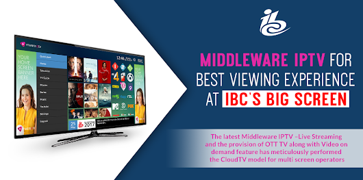Dive Into OTT/IPTV Middleware For Best Viewing Experience at IBC's Big Screen! - Mware Solutions