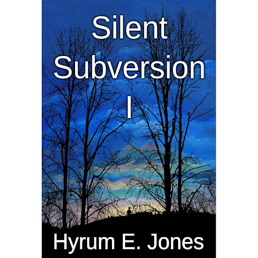 Silent Subversion I by Hyrum E. Jones — Reviews, Discussion, Bookclubs, Lists