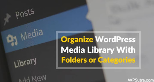 How To Organize WordPress Media Library with Folders or Categories
