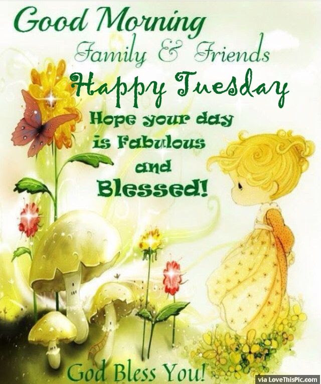 Good Morning Family And Friends Happy Tuesday Pictures Photos And