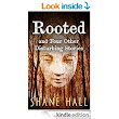 Rooted and Four Other Disturbing Stories - Kindle edition by Shane Hall, Tara Keogh. Literature & Fiction Kindle eBooks @ Amazon.com.