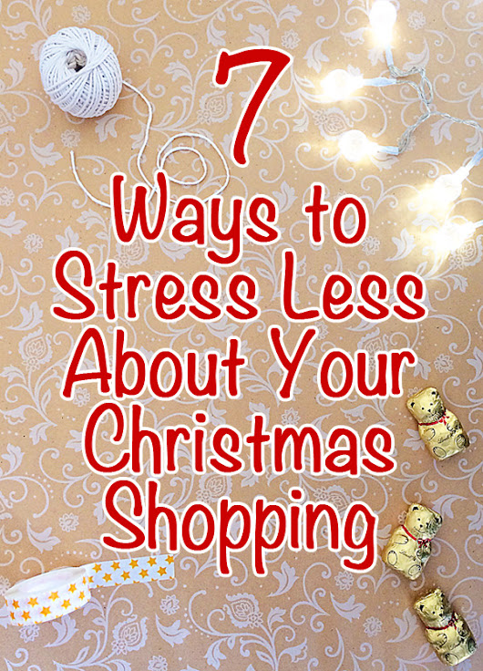 7 Ways to Stress Less About Your Christmas Shopping | Childhood101