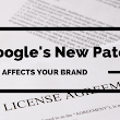 How Google's New Patent Affects Your Brand
