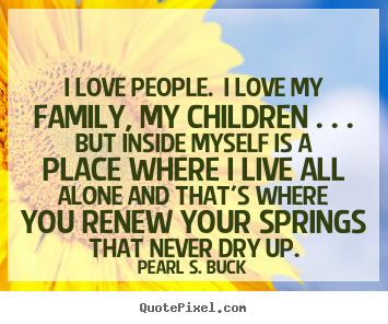 Sayings About Love I Love People I Love My Family My Children