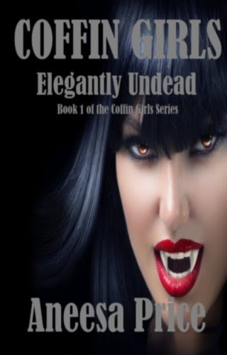 Coffin Girls (Elegantly Undead: Book 1 of the Coffin Girls Witch Vampire Series) by Aneesa Price