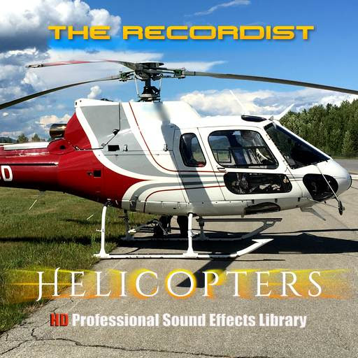 Helicopters HD Pro | The Recordist