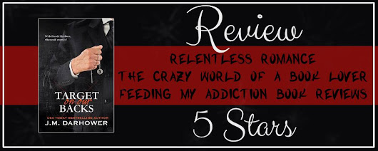 ★BLOG REVIEW & GIVEAWAY★ TARGET ON OUR BACKS BY J.M. DARHOWER - Relentless Romance